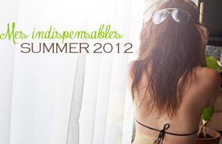 Mes indispensables pour cet été ☼