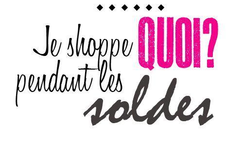 Soldes 2014 : Je shoppe quoi ?
