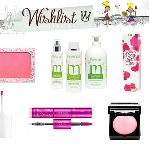Wishlist Février / Mes envies – Mes inspirations