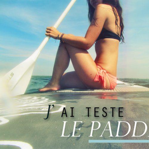 J'ai testé le paddle (et j'ai adoré ça !)