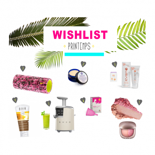 Wishlist Printemps 2017 / Mes envies - Mes inspirations